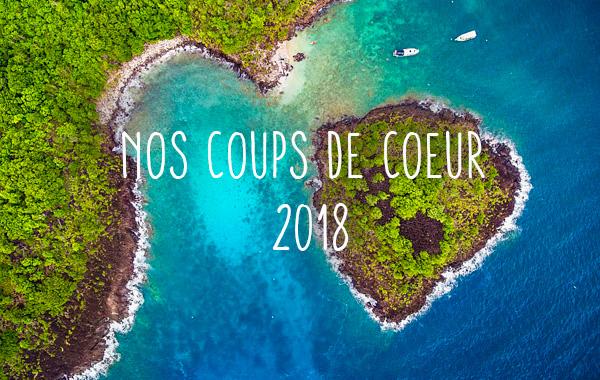 Destinations coups de cœur pour 2018